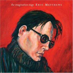 Eric Matthews is back with his new album The Imagination Stage (1/22/08)