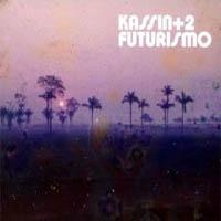 Kassin+2 - Futurismo